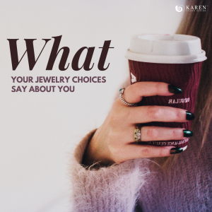 What Does Your Jewelry Choices Say About You?