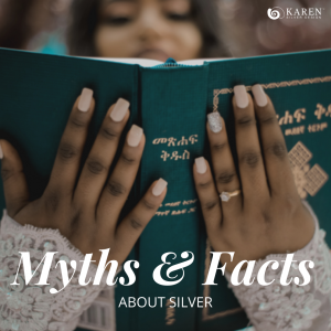 Myths and Facts about Silver