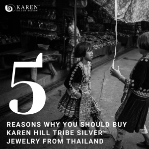 5 Reasons why you should buy Karen Hill Tribe Silver from Thailand (1)