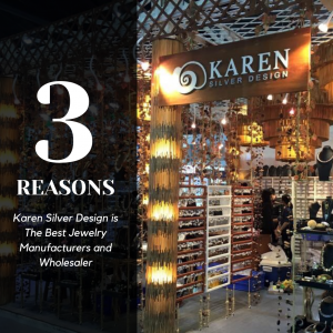 3 Reasons Why Karen Silver Design Is The Best Jewelry Manufacturer And Wholesaler